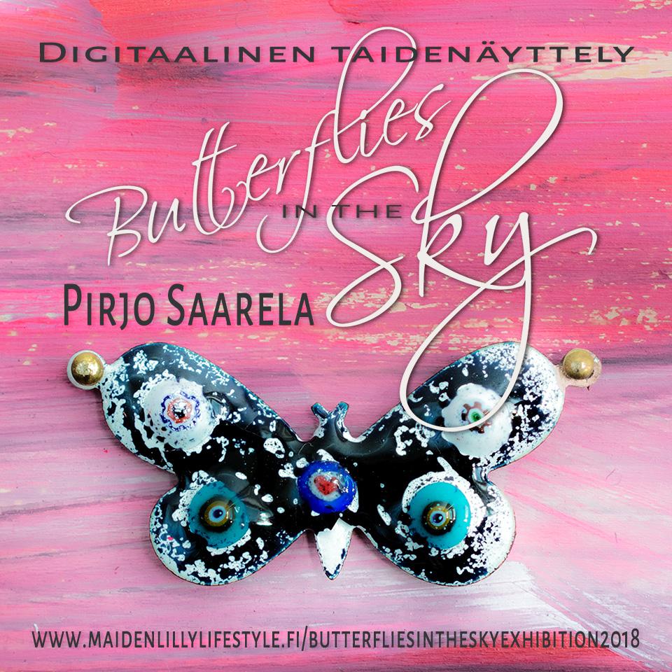 Näyttelyjuliste Pirjo Saarela Butterflies in the Sky